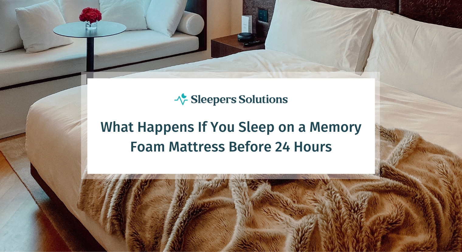 What Happens If You Sleep on a Memory Foam Mattress Before 24 Hours