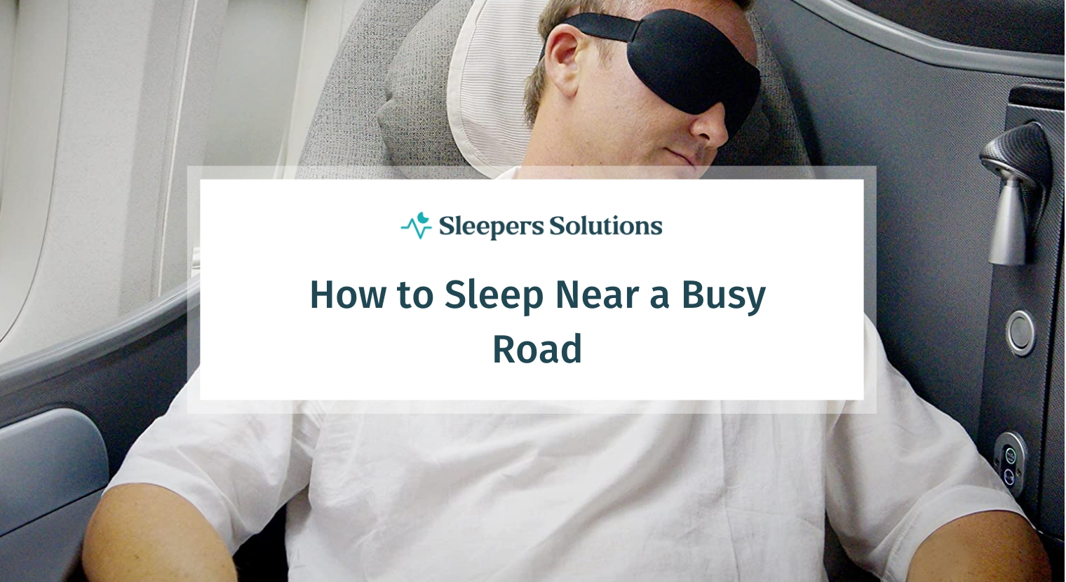 How to Sleep Near a Busy Road